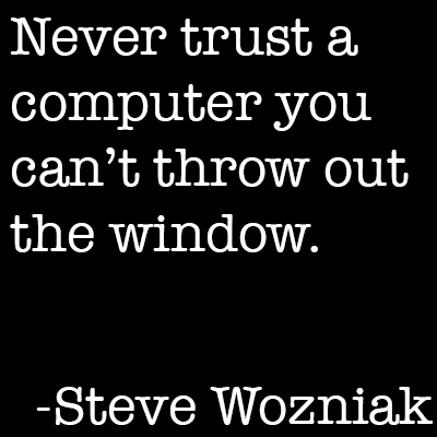 Favorite Quote: Steve Wozniak